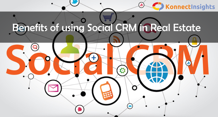 The 6 benefits of using Social CRM in Real Estate