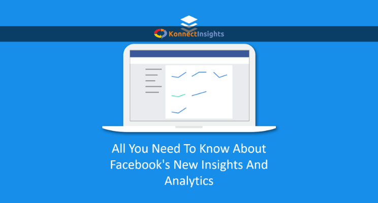 All You Need To Know About Facebook's New Insights And Analytics
