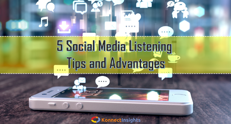 5 Social Media Listening Tips and Advantages