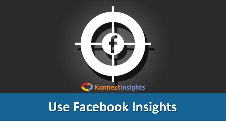 Why Do You Need To Use Facebook Insights