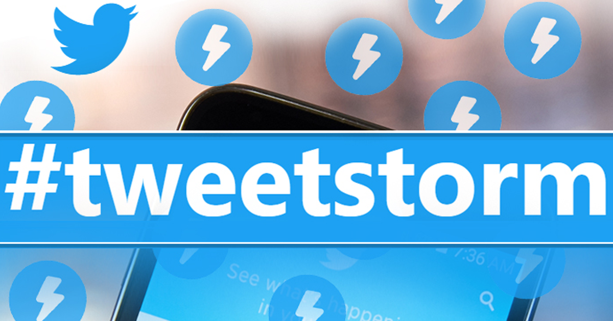 Tweetstorm – A storm to look forward to