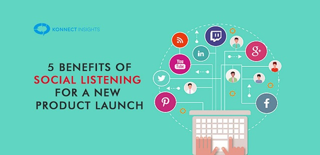 5 benefits of Listening for a new product launch strategy
