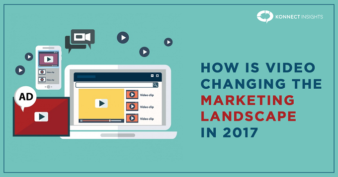 12 Ways Video is Changing the Marketing Landscape in 2017