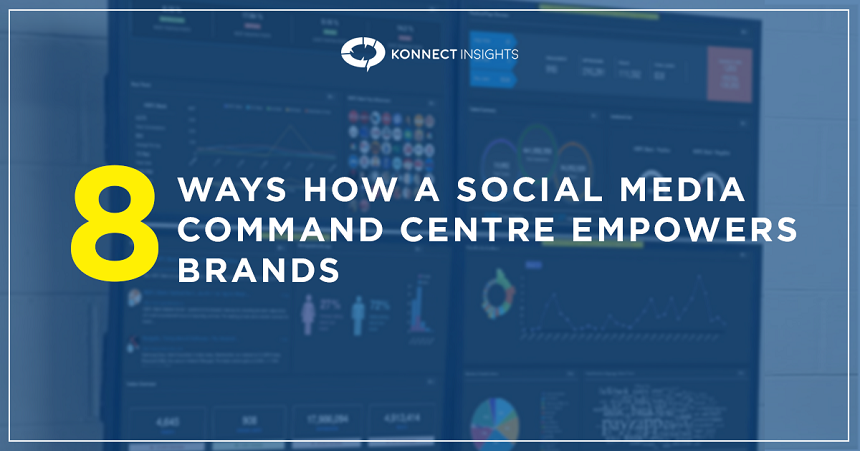 8 ways how a social media command center empowers brands