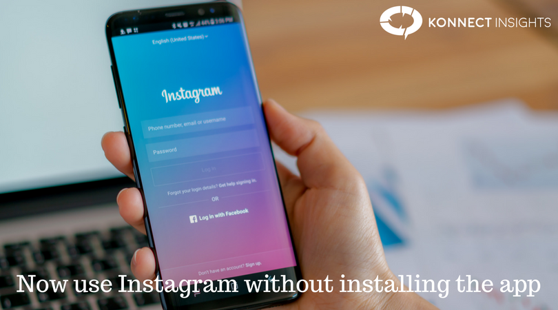 Now use Instagram without installing the app-Konnect Insights