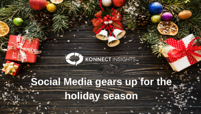 Social Media gears up for the holiday season-Konnect Insights