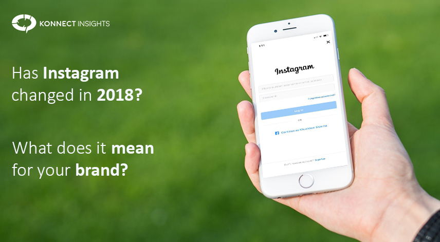 Has Instagram changed in 2018? What does it mean for your brand?