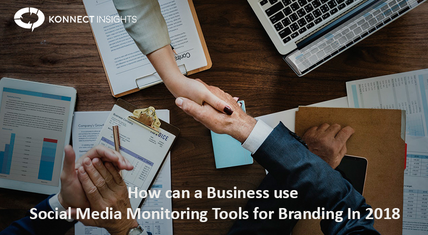 How Can A Business Use Social Media Monitoring Tools For Branding In 2018