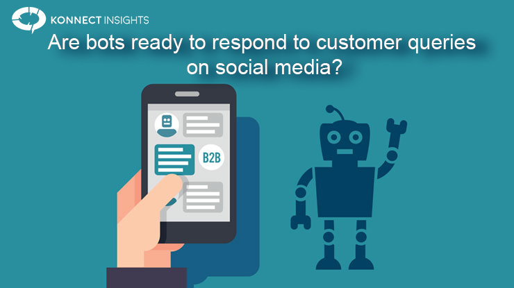 Are bots ready to respond to customer queries on social media?