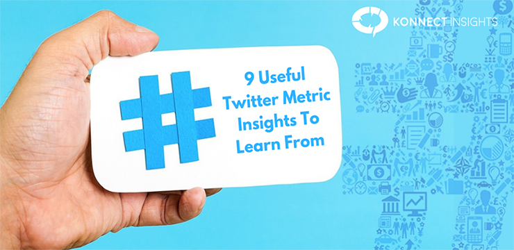9 Useful Twitter Metric Insights To Learn From