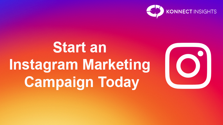 Start An Instagram Marketing Campaign Today