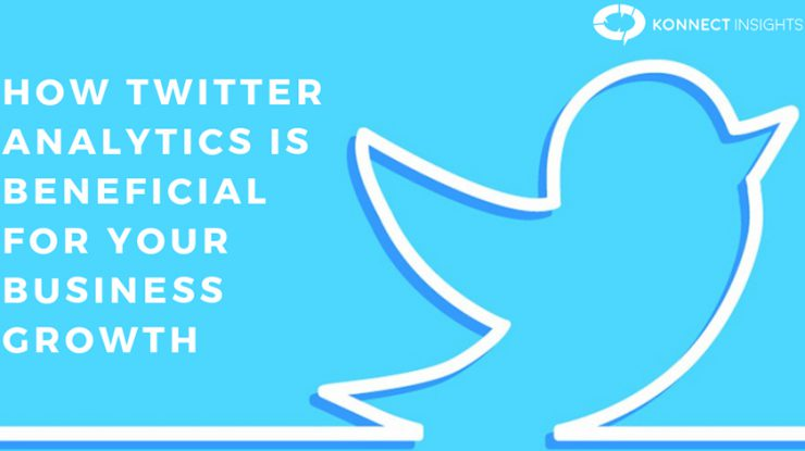 How Twitter Analytics Is Beneficial For Your Business Growth- Konnect Insights