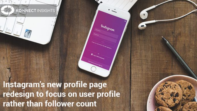 Instagram New Profile Page Redesign To Focus On User Profile Rather Than Follower Count- Konnect Insights