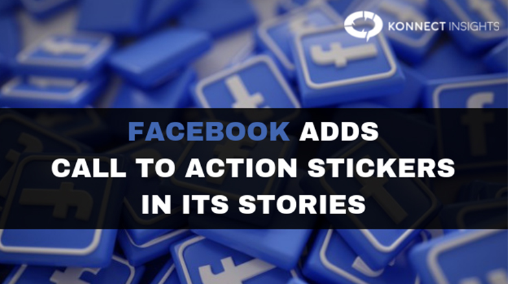 Facebook Adds Call To Action Stickers In Its Stories