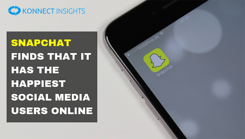 Snapchat Finds That It Has The Happiest Social Media Users Online - Konnect Insights