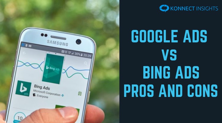 GOOGLE ADS vs BING ADS – PROS AND CONS