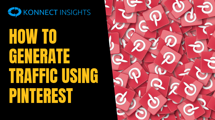 HOW TO GENERATE TRAFFIC USING PINTEREST - Konnect Insights