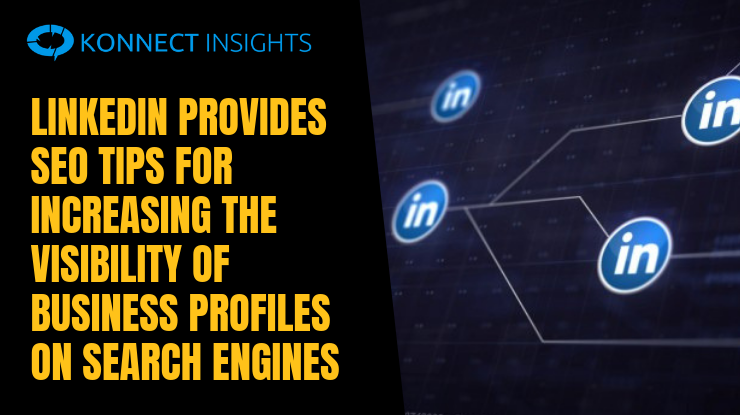 LinkedIn Provides SEO Tips for Increasing the Visibility of Business Profiles on Search Engines