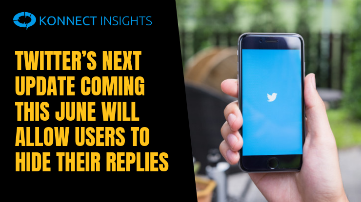 Twitter's next update coming this June will allow users to Hide their replies - Konnect Insights