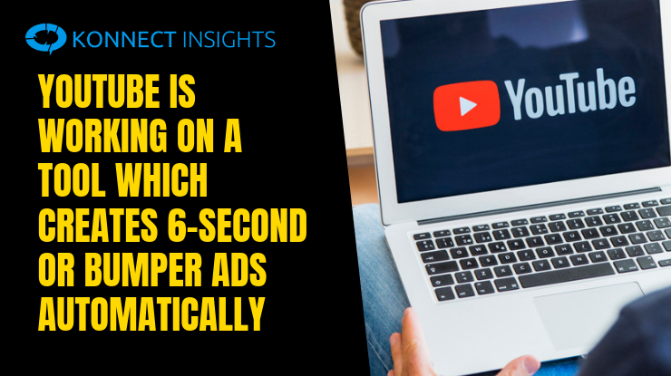 YouTube is Working on a Tool Which Creates 6-Second or Bumper Ads Automatically