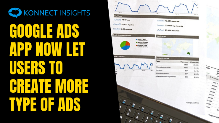 Google Ads App Now Let Users to Create More Type of Ads - Konnect Insights