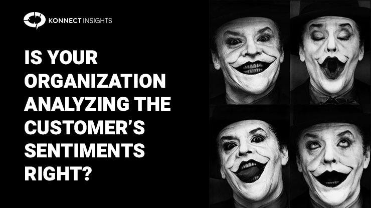 Is Your Organisation Analyzing The Customer's Sentiments Right - Konnect Insights