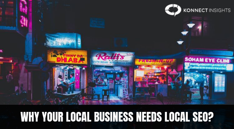 WHY YOUR LOCAL BUSINESS NEEDS LOCAL SEO?