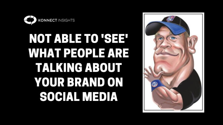 Not Able To 'See' What People Are Talking About Your Brand On Social Media