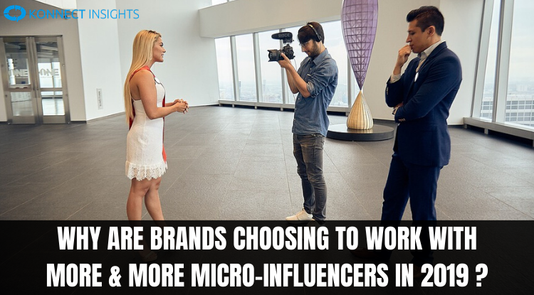 WHY ARE BRANDS CHOOSING TO WORK WITH MORE & MORE MICRO-INFLUENCERS in 2019?