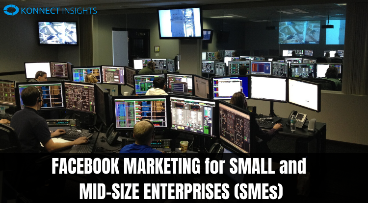 FACEBOOK MARKETING FOR SMALL and MID-SIZE ENTERPRISES (SMEs)