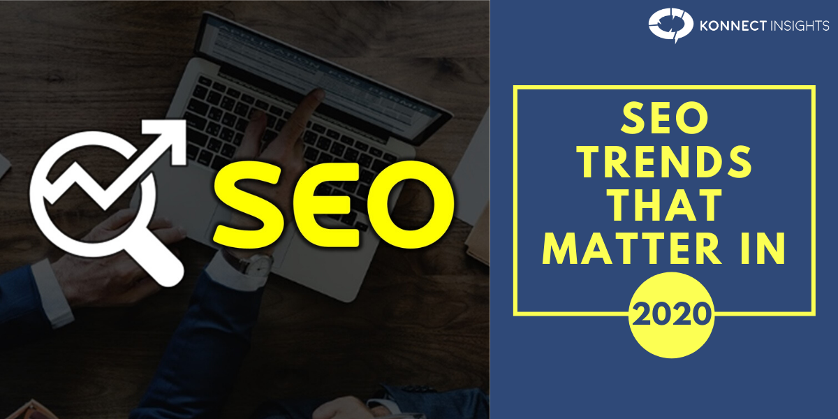 SEO TRENDS THAT MATTER IN 2020