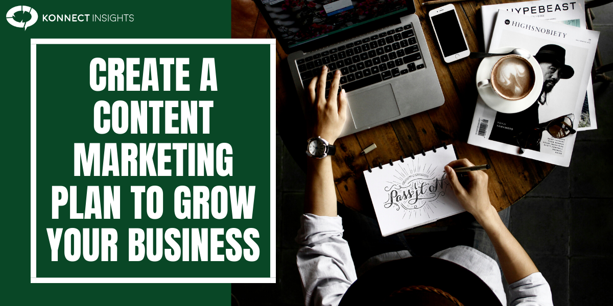 CREATE A CONTENT MARKETING PLAN TO GROW YOUR BUSINESS