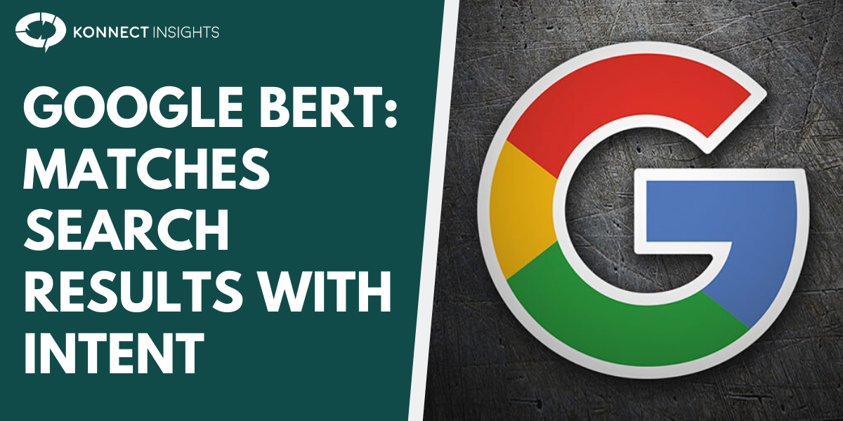 GOOGLE BERT: MATCHES SEARCH RESULTS WITH INTENT