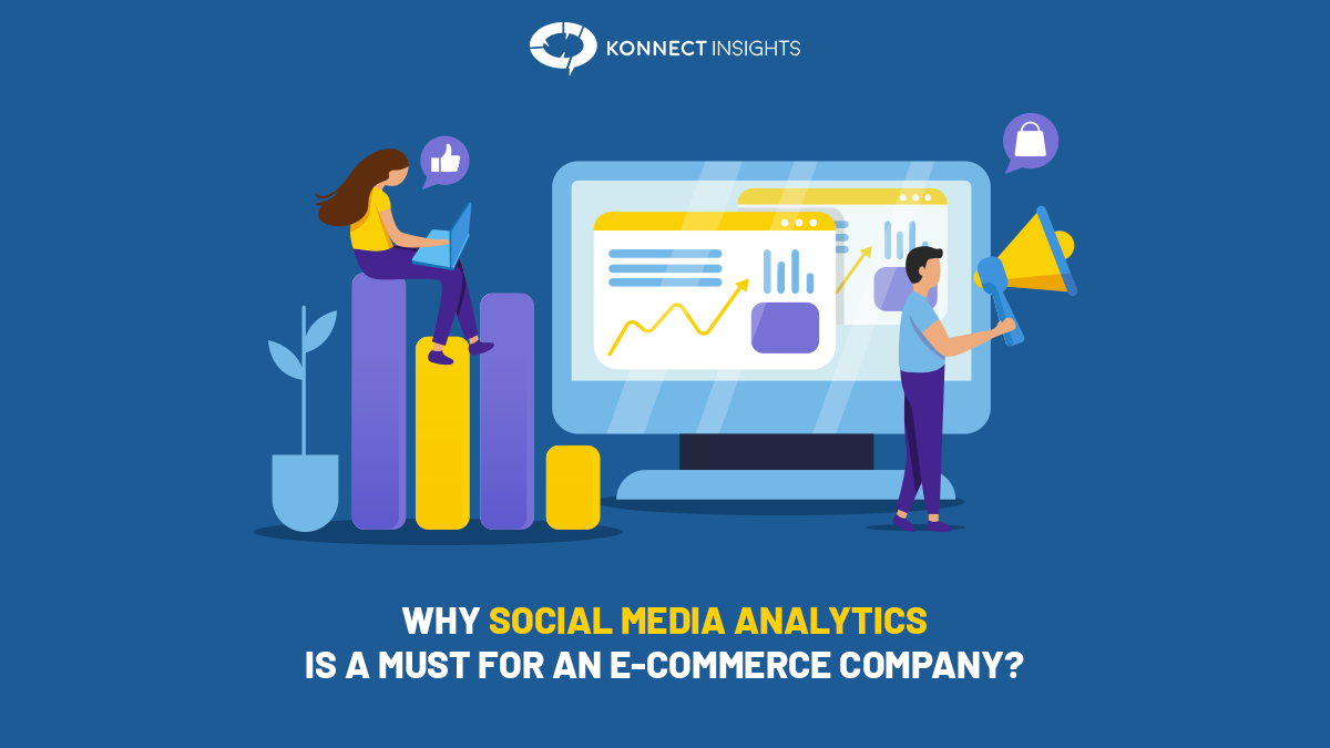 WHY SOCIAL MEDIA ANALYTICS IS A MUST FOR AN E-COMMERCE COMPANY?