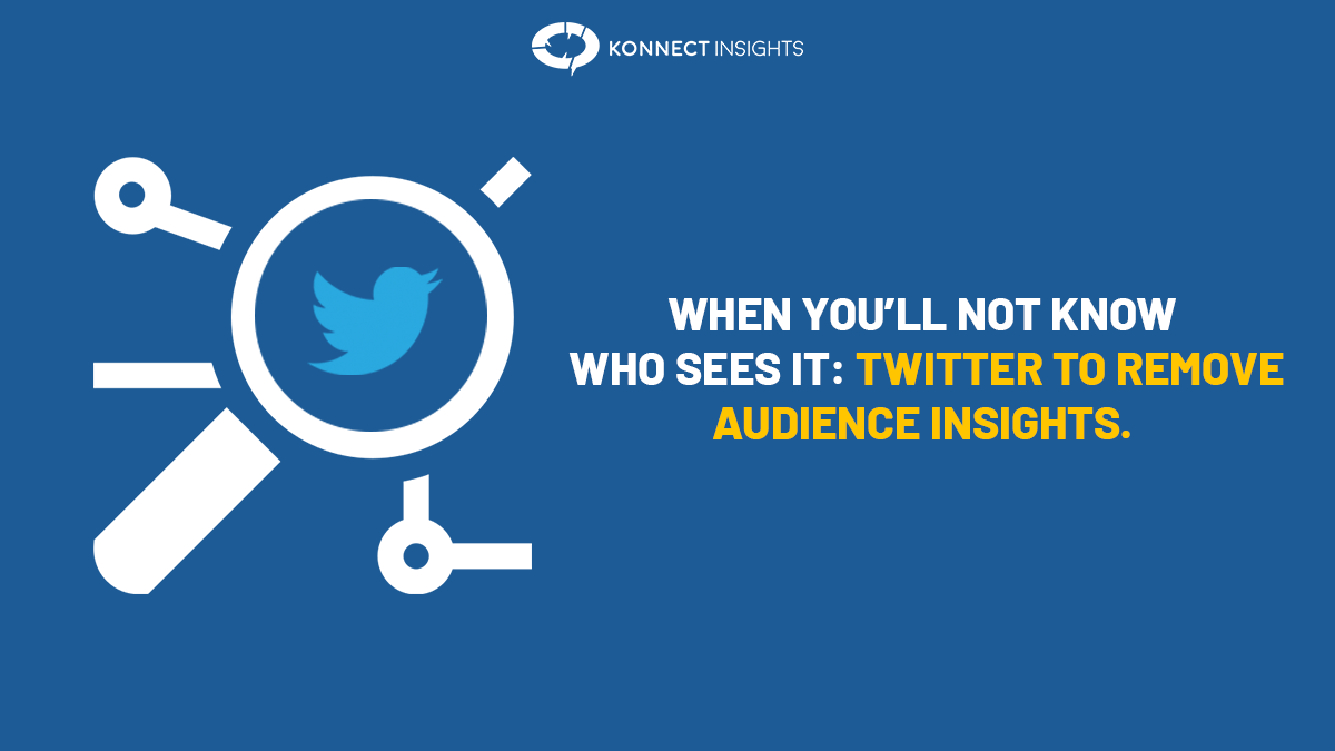 When you won't be able to know if they saw it: Twitter to remove Audience Insights
