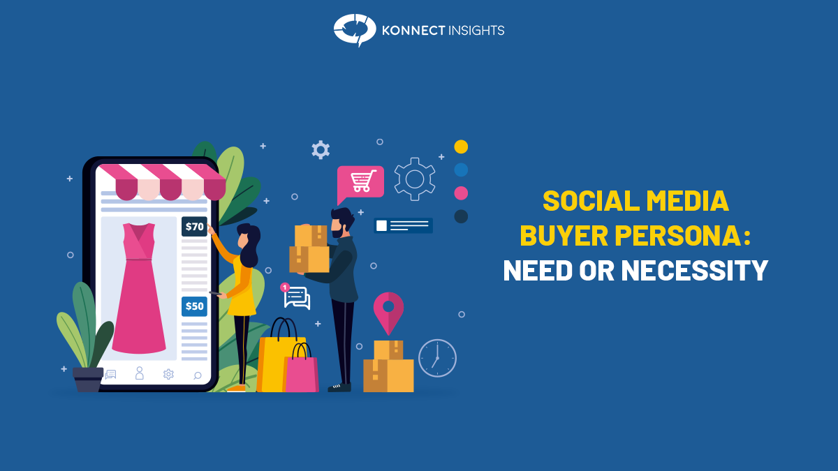 Social Media Buyer Persona – Need or Necessity