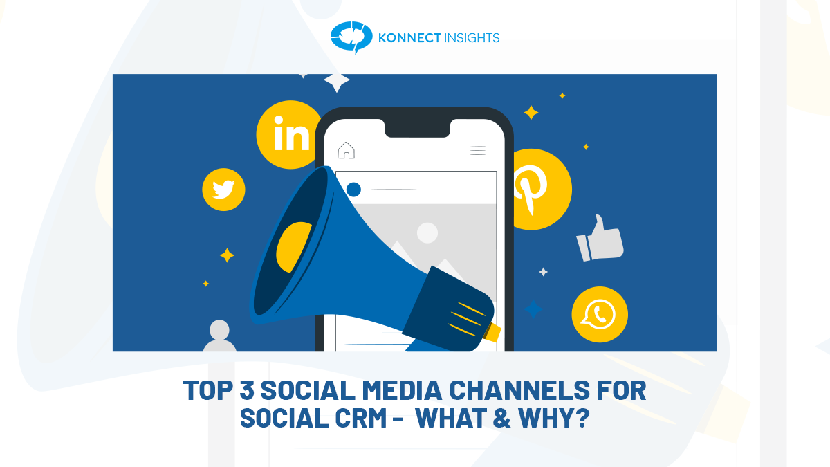 THE TOP 3 SOCIAL MEDIA CHANNELS FOR SOCIAL CRM – WHAT AND WHY?