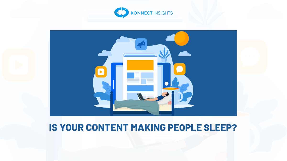 IS YOUR CONTENT MAKING PEOPLE SLEEP?