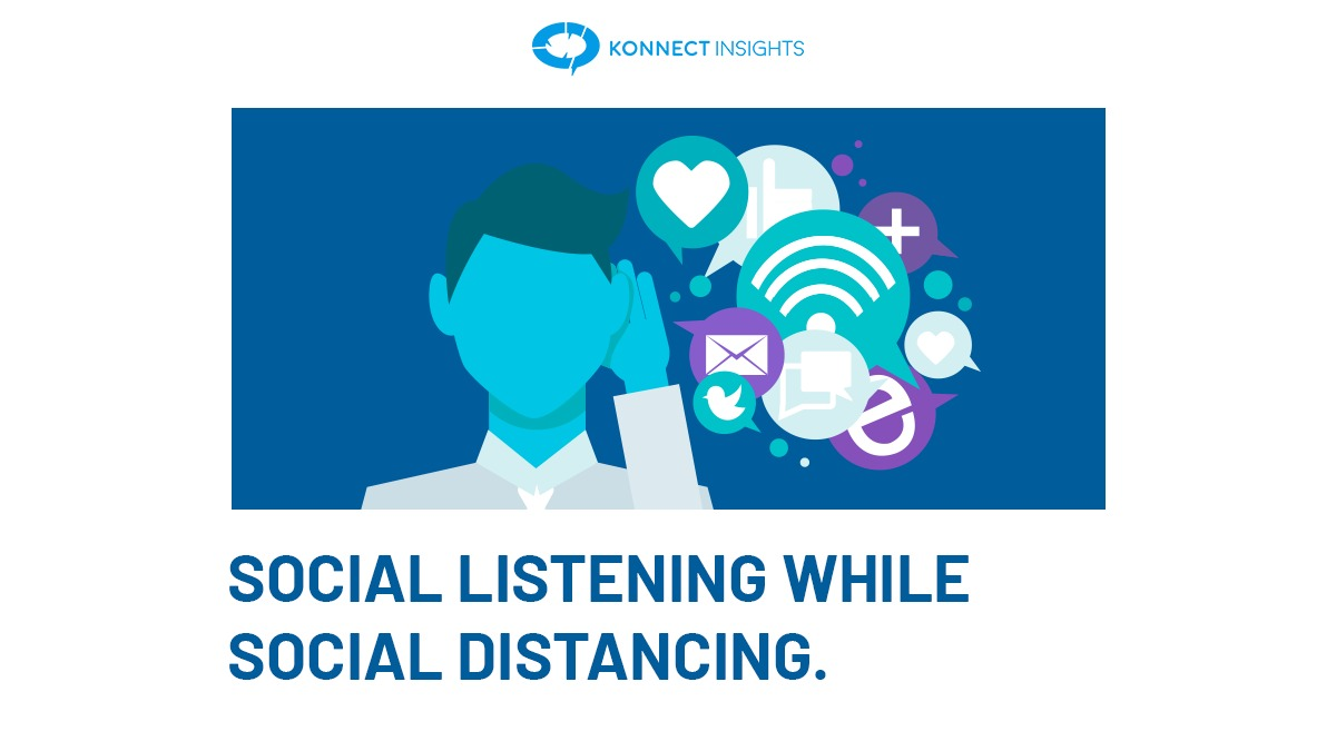 SOCIAL LISTENING WHILE SOCIAL DISTANCING