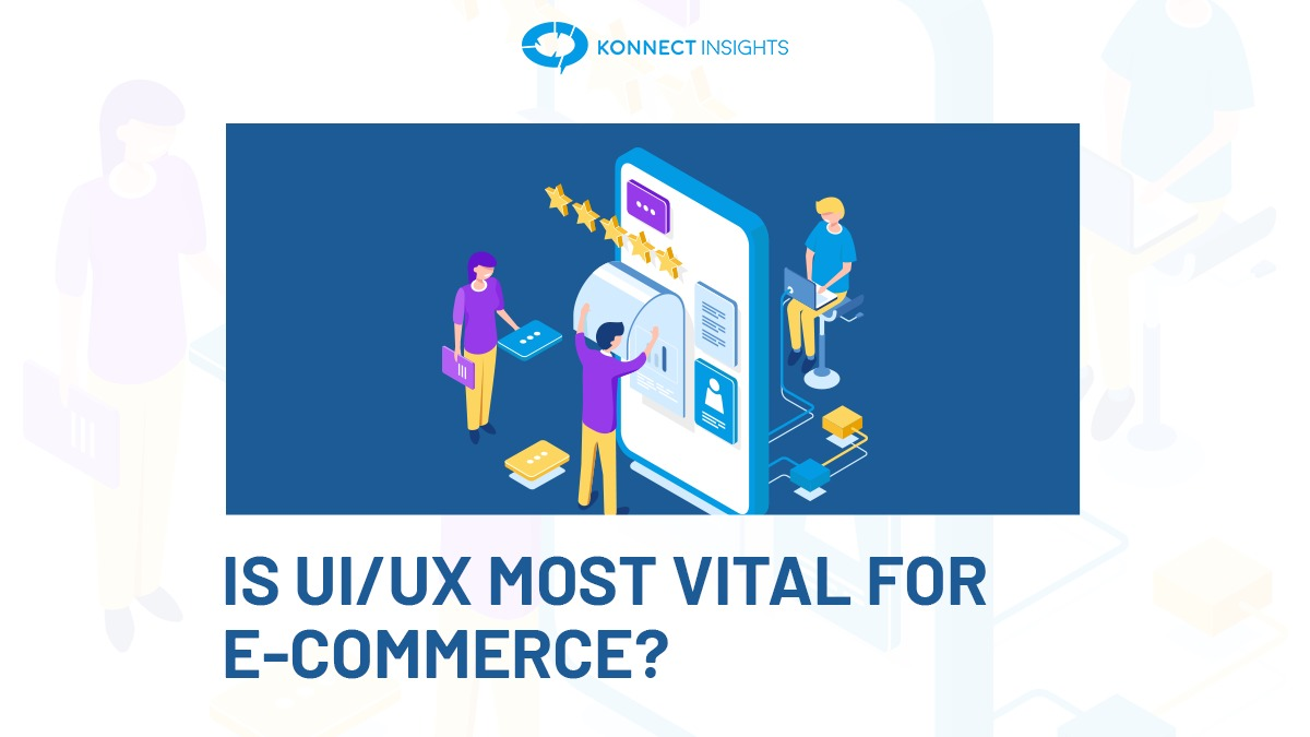 IS UI-UX MOST VITAL FOR E-COMMERCE?