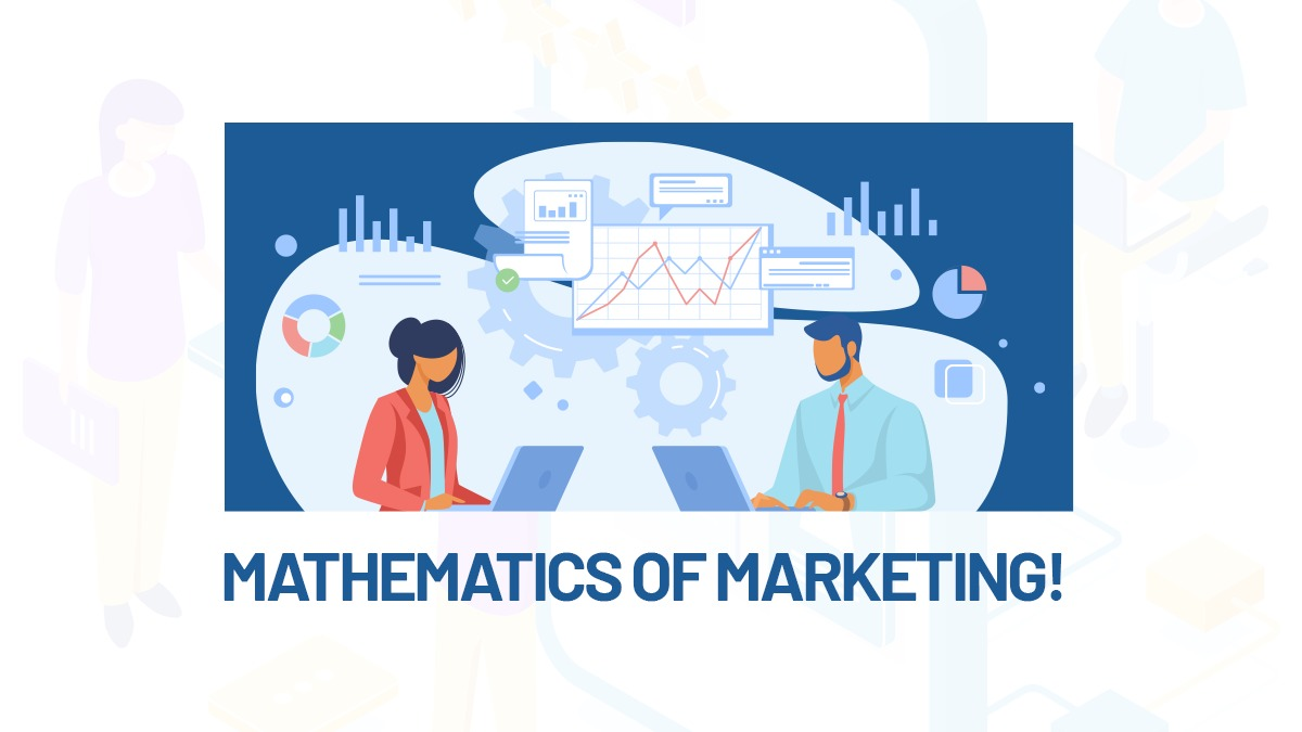 MATHEMATICS OF MARKETING!