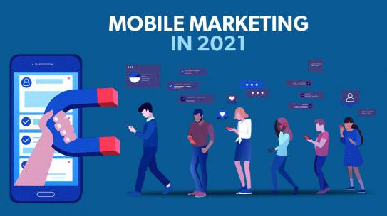 MOBILE MARKETING IN 2021